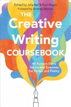 The creative writing coursebook : forty-four authors share advice and exercises for fiction and poetry cover image