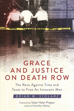 Grace and justice on death row : the race against time and Texas to free an innocent man cover image