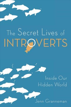 The secret lives of introverts : inside our hidden world cover image