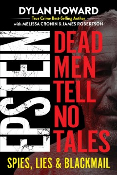 Epstein : dead men tell no tales : spies, lies & blackmail cover image