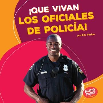 ¡Que vivan los oficiales de policía! cover image