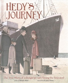 Hedy's journey : the true story of a Hungarian girl fleeing the Holocaust cover image