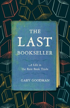 The last bookseller : a life in the rare book trade cover image