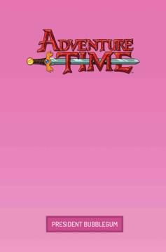 Adventure time. 8, President Bubblegum cover image