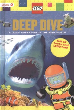 Deep dive : a LEGO adventure in the real world cover image