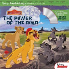 Lion guard, the power of the roar : read-along storybook and CD cover image