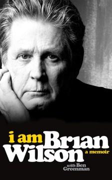 I am Brian Wilson a memoir cover image