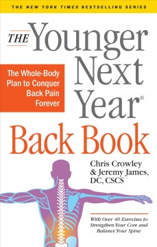 The younger next year back book : the whole-body plan to conquer back pain forever cover image
