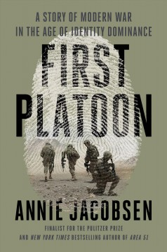 First platoon : a story of modern war in the age of identity dominance cover image
