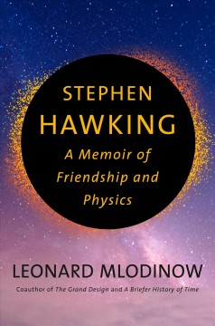 Stephen Hawking : a memoir of friendship and physics cover image