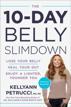 The 10-day belly slimdown : lose your belly, heal your gut, enjoy a lighter, younger you cover image
