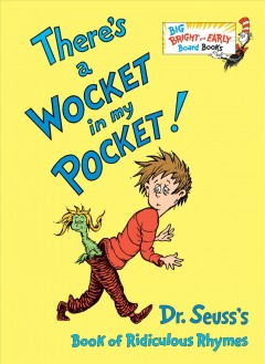 There's a wocket in my pocket! : Dr. Seuss's book of ridiculous rhymes cover image