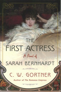 The first actress : a novel of Sarah Bernhardt cover image