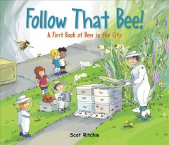 Follow that bee! : a first book of bees in the city cover image