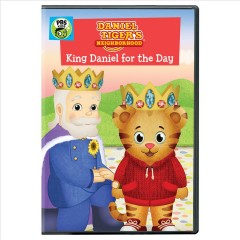 Daniel Tiger's neighborhood. King Daniel for the day cover image