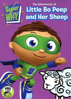 Super Why! The adventures of Little Bo Peep and her sheep cover image