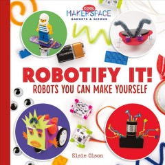 Robotify it! : robots you can make yourself cover image