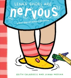 Lena's shoes are nervous : a first-day-of-school dilemma cover image