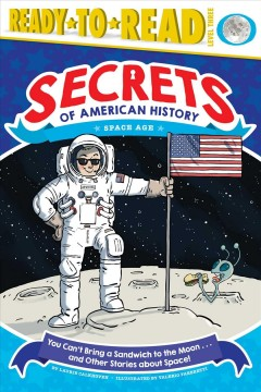 You can't bring a sandwich to the moon . . . and other stories about space! cover image