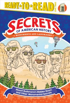 Mount Rushmore's hidden room and other monumental secrets cover image