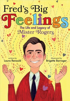 Fred's big feelings : the life and legacy of Mister Rogers cover image