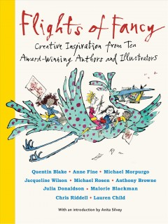 Flights of fancy : creative inspiration from ten award-winning authors and illustrators cover image