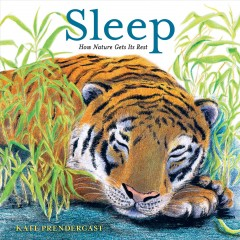 Sleep : how nature gets its rest cover image