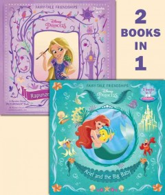 Ariel and the big baby ; Rapunzel finds a friend cover image