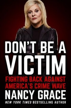 Don't be a victim : fighting back against America's crime wave cover image
