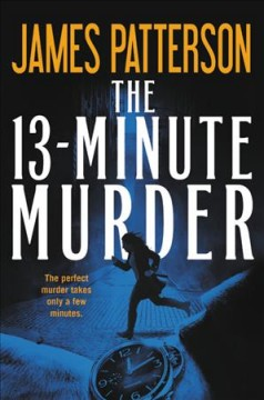 The 13-minute murder : thrillers cover image