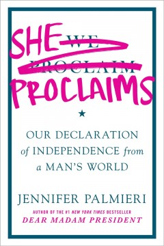She proclaims our declaration of independence from a man's world cover image
