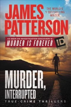 Murder, interrupted : true-crime thrillers cover image