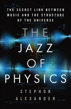 The jazz of physics the secret link between music and the structure of the universe cover image