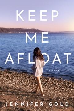 Keep me afloat : a novel cover image