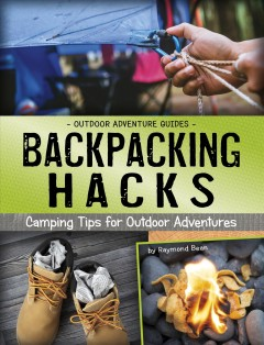 Backpacking hacks : camping tips for outdoor adventures cover image