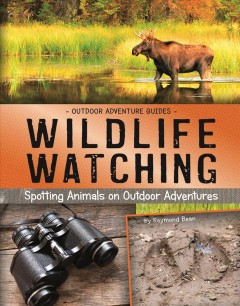 Wildlife watching : spotting animals on outdoor adventures cover image