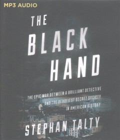 The Black Hand the epic war between a brilliant detective and the deadliest secret society in American history cover image
