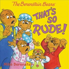 The Berenstain Bears. That's so rude! cover image