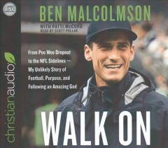 Walk on from Pee Wee dropout to the NFL sidelines -- my unlikely story of football, purpose, and following an amazing God cover image