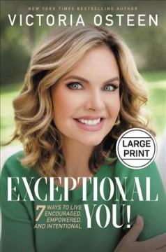 Exceptional you! 7 ways to live encouraged, empowered, and intentional cover image
