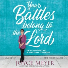 Your battles belong to the Lord know your enemy and be more than a conqueror cover image