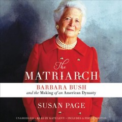 The matriarch Barbara Bush and the making of an American dynasty cover image