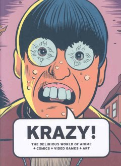 KRAZY! : the delirious world of anime + comics + video games + art cover image