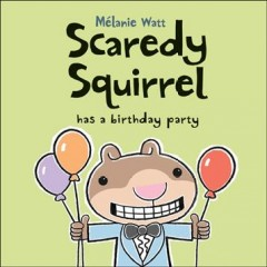 Scaredy squirrel has a birthday party cover image