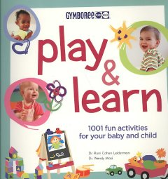 Play & learn : [1,001 fun activities for your baby and child] cover image