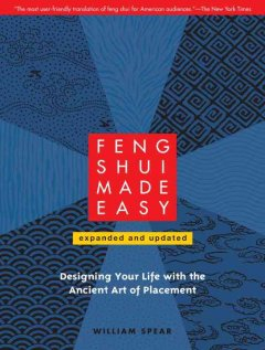 Feng shui made easy : designing your life with the ancient art of placement cover image