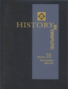 History in dispute. Volume 10 the crusades, 1095-1291 cover image
