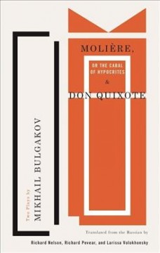 Molière, or The cabal of hypocrites and Don Quixote : two plays by Mikhail Bulgakov cover image