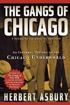The gangs of Chicago : an informal history of the Chicago underworld cover image