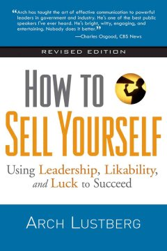 How to sell yourself : using leadership, likability, and luck to succeed cover image